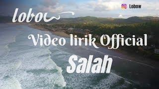 Download LOBOW Salah - Official Video Lirik