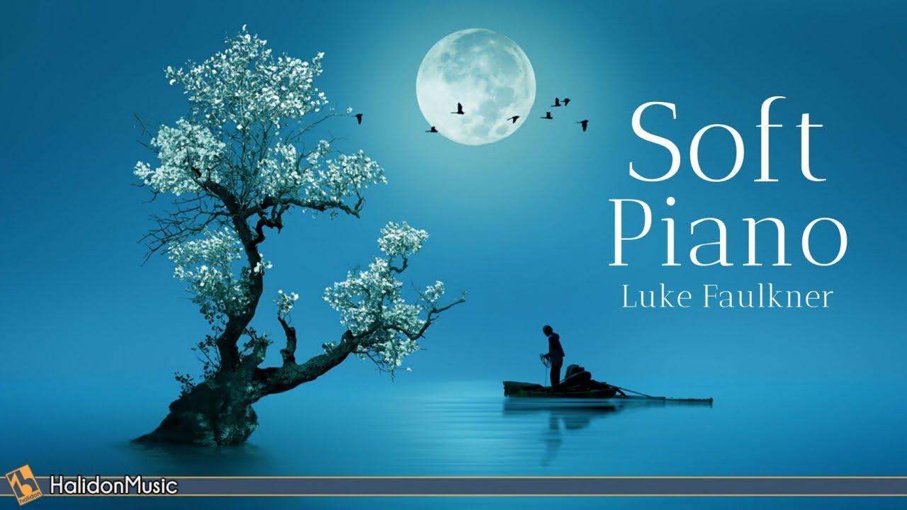 Download Soft Classical Piano - Relaxing Piano Pieces (Luke Faulkner)