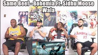 Same Beef - Bohemia Ft. Sidhu Moose Wala   Byg Byrd REACTION