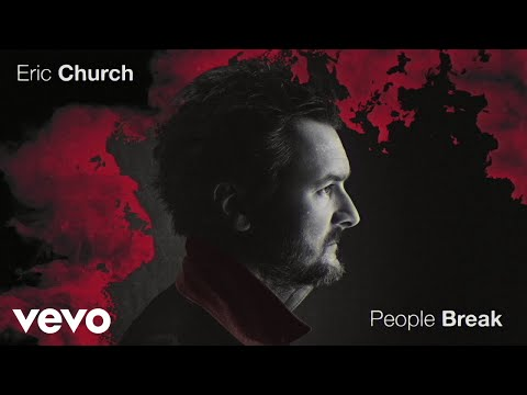 Eric Church – People Break