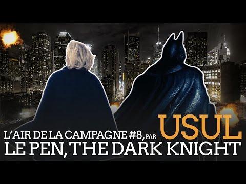 Marine Le Pen : the Dark Knight, par Usul
