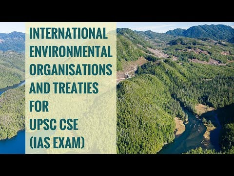 Important International Environmental Organisations/Treaties