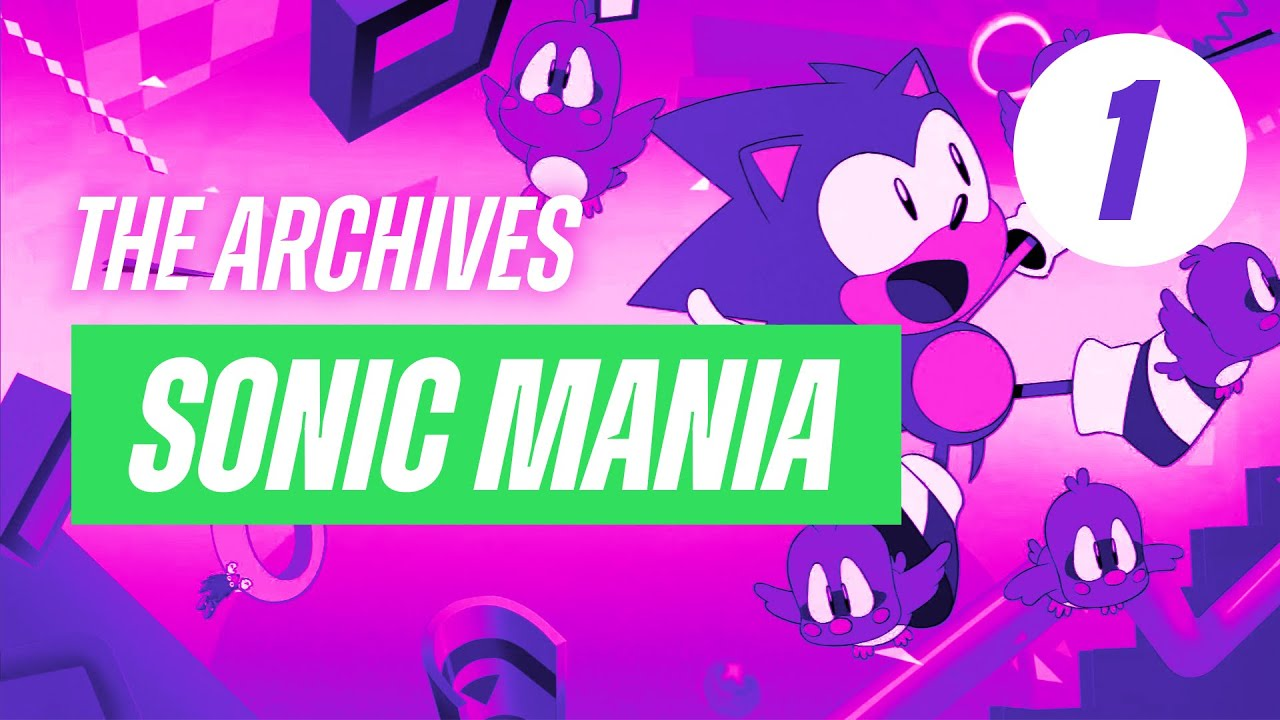 Sucking at Sonic Mania #1 – Livestream Archive
