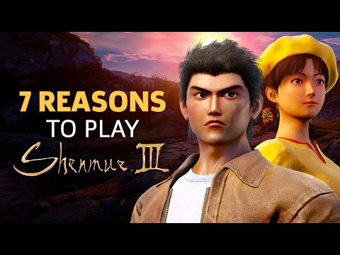 7 Reasons to Play Shenmue III