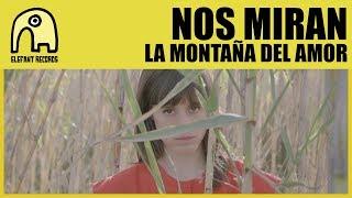 NOS MIRAN - La Montaña Del Amor [Official]