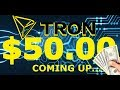 $50.00 Tron TRX  Coming up.  RICH Price Prediction 2018