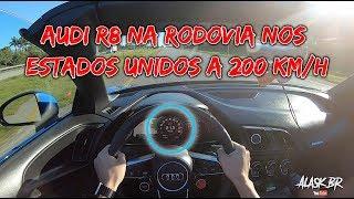 AUDI R8 200 KM/H NA RODOVIA NOS ESTADOS UNIDOS