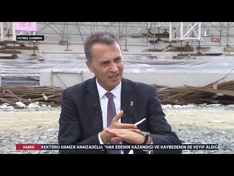 Başkan Fikret Orman Vodafone Arena Stadı ve Çatı İnşaatı Hakkında Önemli Açıklamalarda Bulundu