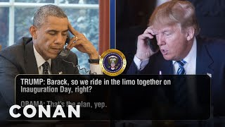 Trump Calls Obama On The Eve Of His Inauguration  - CONAN on TBS