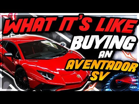 WHAT ITS LIKE BUYING A LAMBORGHINI AVENTADOR SV **Start To Finish**
