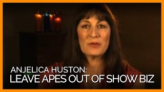 Anjelica Huston: Leave Great Apes Out of Show...