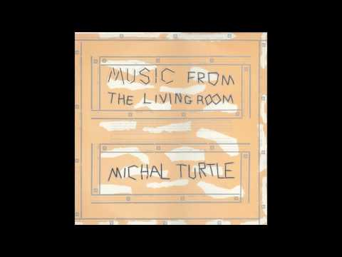 Michal Turtle - Music From The Living Room (1983) FULL ALBUM