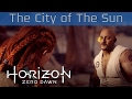 Horizon Zero Dawn The City Of The Sun Quest Walkthrough HD 1080P mp3