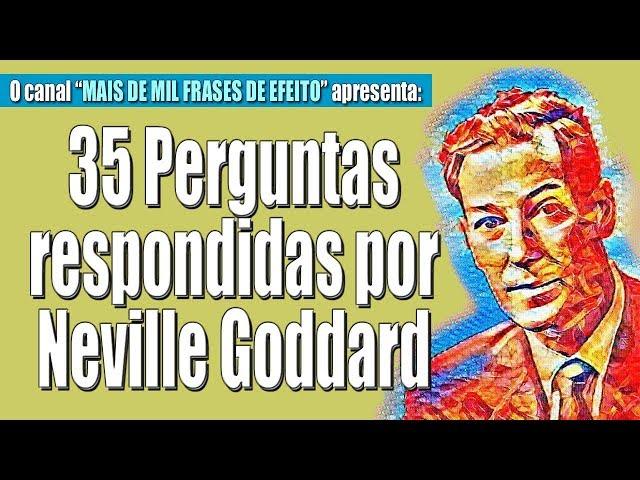 35 Perguntas Respondidas Por Neville Goddard