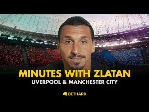 Minutes with Zlatan - Liverpool and Manchester City thumbnail