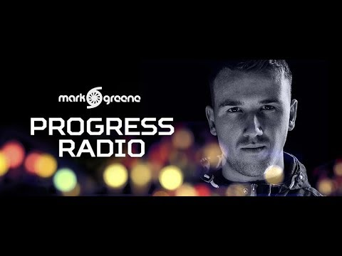 Progress Radio 055 (with Mark Greene) 02.04.2018
