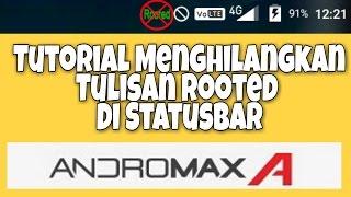 Tutorial Menghilangkan Tulisan Rooted Di Statusbar Andromax A