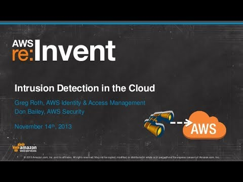 Intrusion Detection in the Cloud (SEC402) | AWS re:Invent 2013