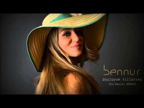 Bennur - Suçluyum Yıllarıma 2013
