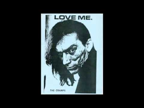 The Cramps - Love Me