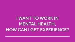 How to get experience in mental health