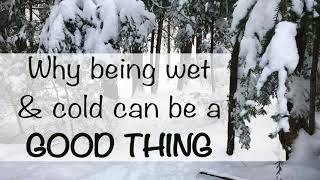 Podcast - Why being wet & cold can be a good thing