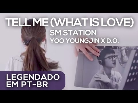 [PT-BR] Yoo Youngjin x D.O. - Tell Me (What is Love)