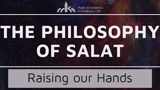 Raising our Hands and Turning our Attention to Allah - Salat Commentary 02