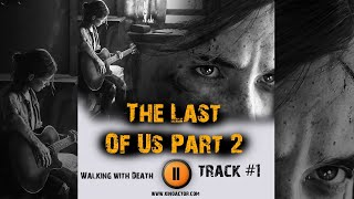 THE LAST OF US PART 🎮 Game music 2020 OST 1 Walking with Death 1