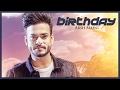 Arsh Maini: Birthday (Official Video) Parmish Verma | Punjabi songs 2017