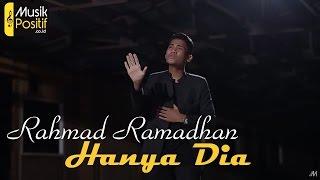 Rahmad Ramadhan - Hanya Dia