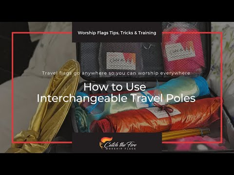 How to Use Interchangeable Travel Poles for Travel Worship Flags