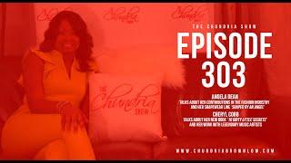 The Chundria Show - Ep  303 Featuring Angela Dean & Cheryl Cobb
