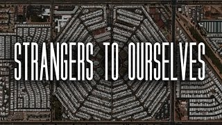 Strangers to Ourselves by Modest Mouse Lyrics