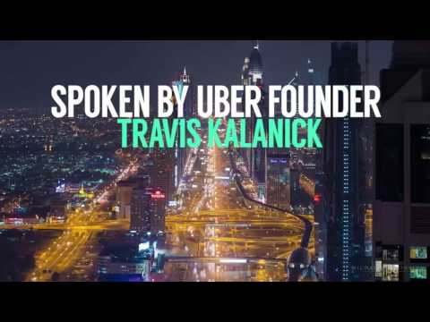 Travis Kalanick- Entrepreneur Advice From the Founder of Uber