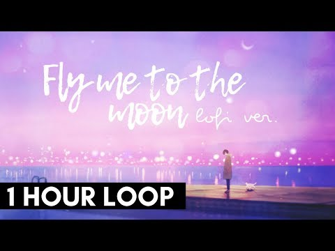 Fly Me To The Moon - Lofi Cover (Prod. YungRhythm)   FOR 1 HOUR