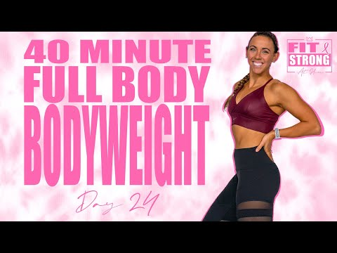 40 Minute Full Body Bodyweight Workout | Fit & Strong At Home - Day 24