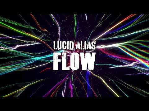 Lucid Alias - Flow (Official Music Video)