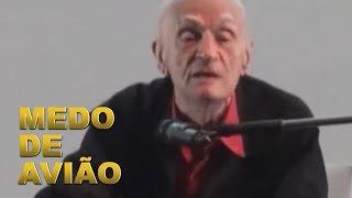 ARIANO SUASSUNA - MEDO DE AVIÃO
