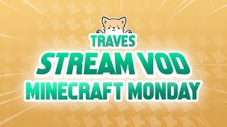 Stream VOD: Participating in Minecraft Mondays