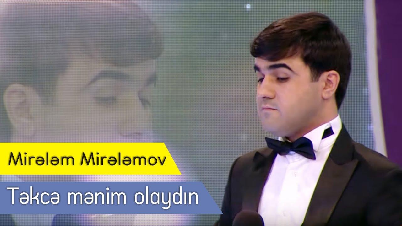 Mirelem Mirelemov Tekce Menim Olaydin Seir Firdovsi Resul Youtube