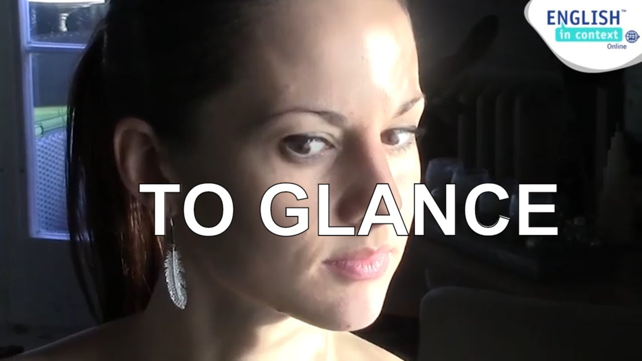 What does to glance mean? - YouTube