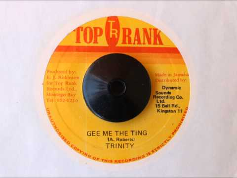 TRINITY - GEE ME THE TING