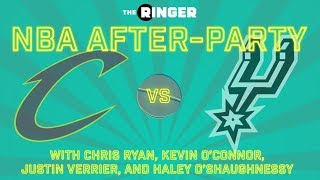 NBA After-Party | Cavs-Spurs | The Ringer