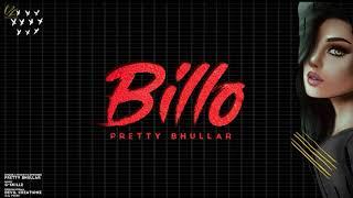 Billo (Pretty Bhullar) Mp3 Song Download