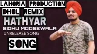 Hathyar Dhol Remix Sidhu Moose Wala Dj Sai By Dj Lahoria Production mix