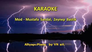 Mod - Mustafa Sandal, Zeynep Bastık [ KARAOKE ] 2019.mp3