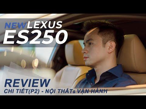 Review chi tiết xe Lexus ES 250 2021 (P2): Nội Thất Tinh Xảo - An Toàn 5 Sao - Vận Hành Hứng Khởi