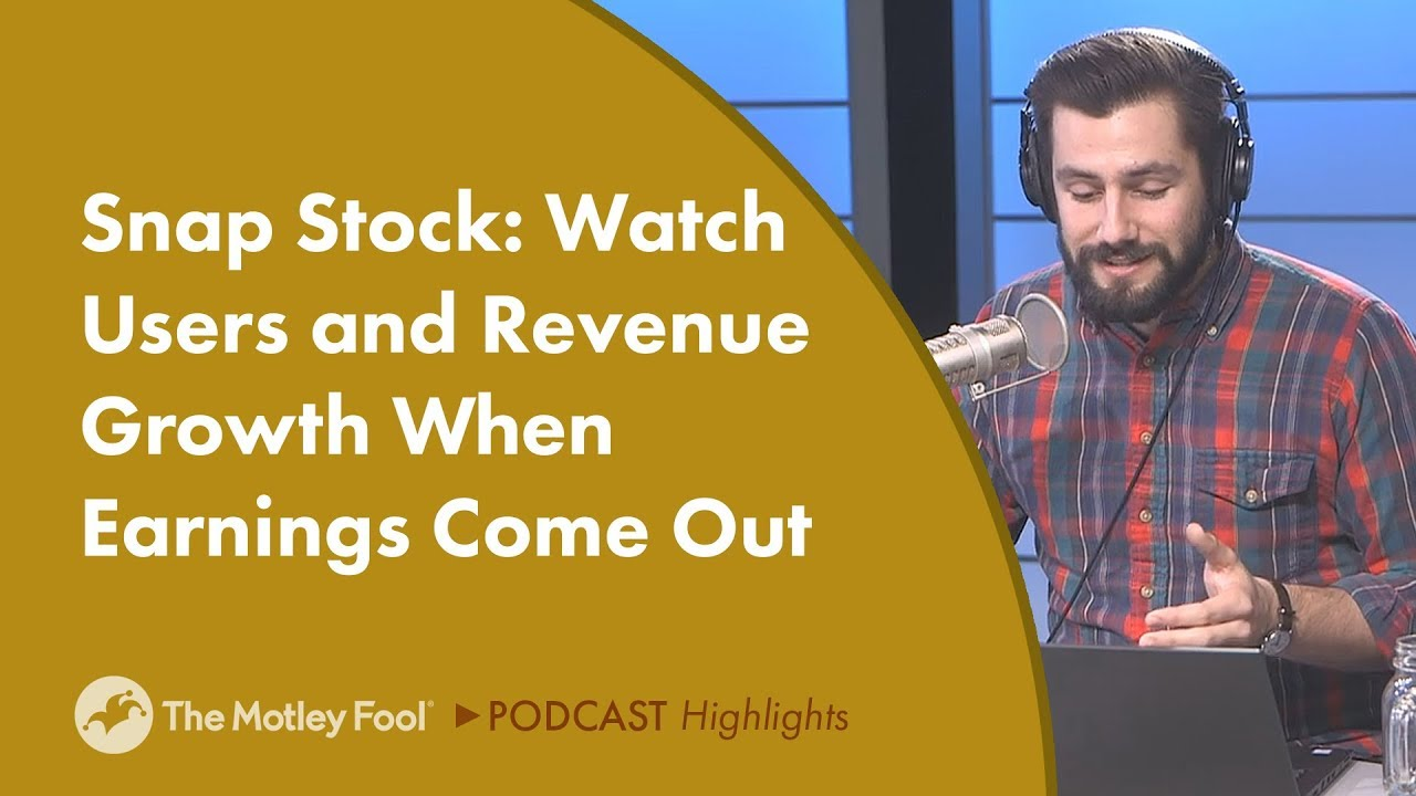 Snap Stock: Watch Users and Revenue Growth When Earnings ...