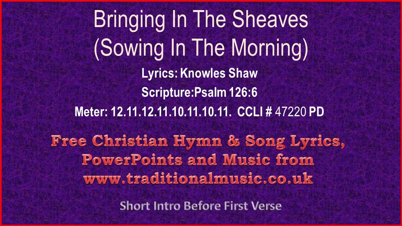 Sowing In The Morning(Bringing In The Sheaves) - Hymn Lyrics & Music - YouTube
